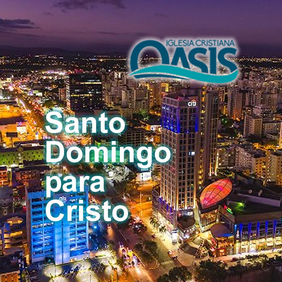 Santo Domingo para Cristo  -  Oasis RD